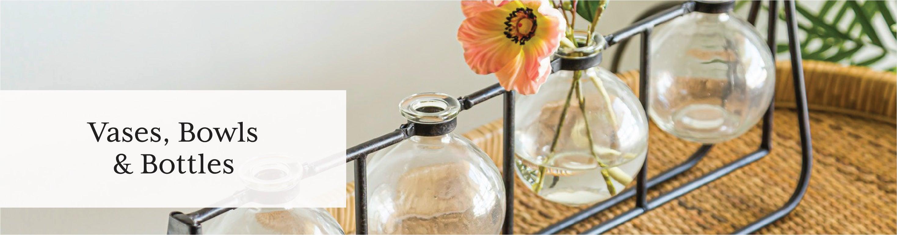 Vases, Bowls & Bottles